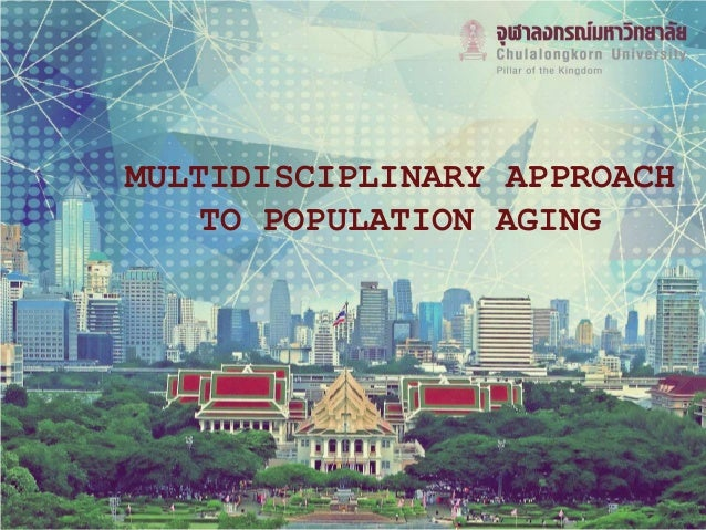 MULTIDISCIPLINARY APPROACH TO POPULATION AGING