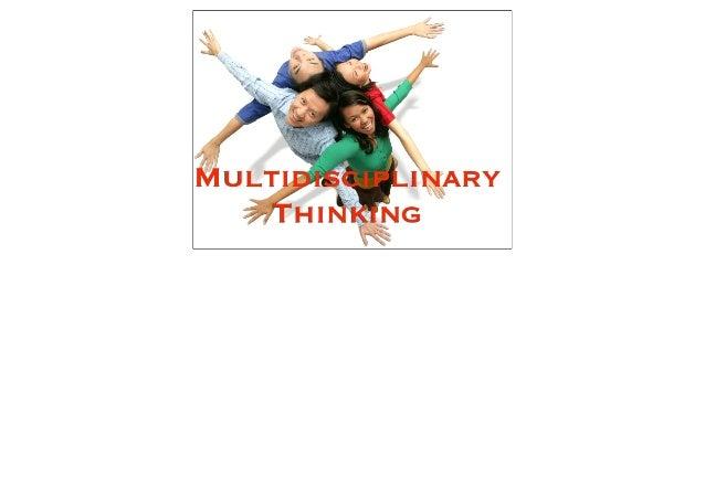 Multidisciplinary    Thinking