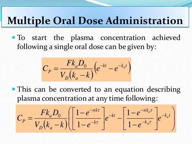 Multiple Oral Dose Administration  The Cpmax value could be calculated at the time t = tpeak after many doses, but it is ...