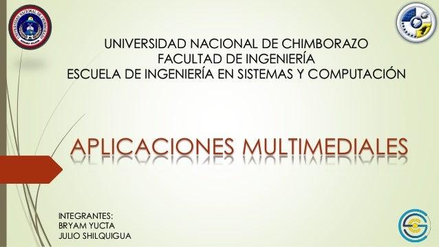 UNIVERSIDAD NACIONAL DE CHIMBORAZO FACULTAD DE INGENIERÍA ESCUELA DE INGENIERÍA EN SISTEMAS Y COMPUTACIÓN INTEGRANTES: BRY...