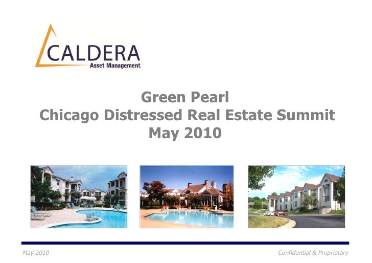 Green Pearl      Chicago Distressed Real Estate Summit                    May 2010     May 2010                          C...
