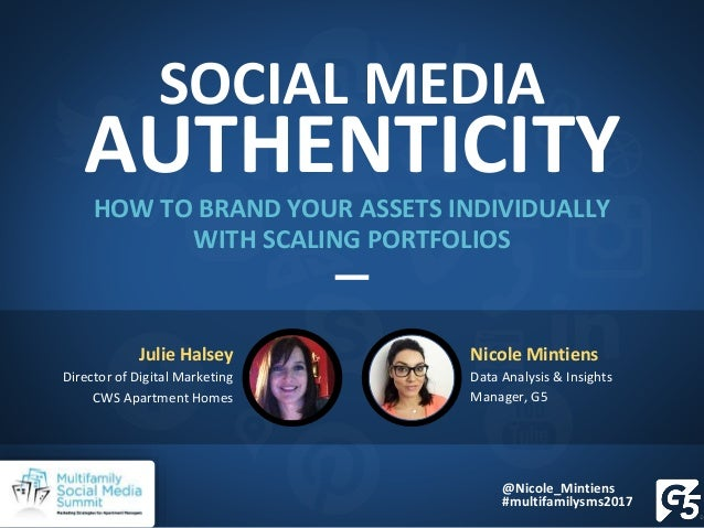 SOCIAL MEDIA AUTHENTICITY HOW TO BRAND YOUR ASSETS INDIVIDUALLY WITH SCALING PORTFOLIOS Nicole Mintiens Data Analysis & In...