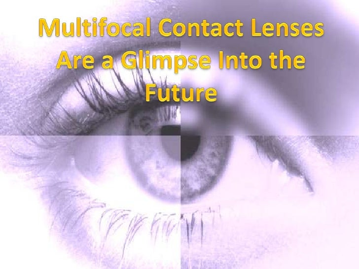 Multifocal Contact Lenses Are a Glimpse Into the Future<br />