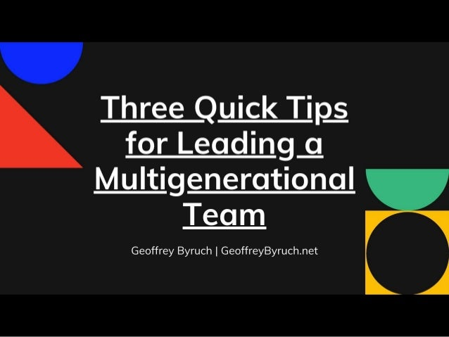 Three Tips for Leading a Multigenerational Team