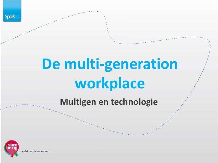 De multi-generation    workplace  Multigen en technologie