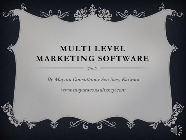 MULTI LEVEL MARKETING SOFTWARE By Mayura Consultancy Services, Kaiwara www.mayuraconsultancy.com