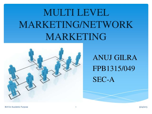 MULTI LEVEL MARKETING/NETWORK MARKETING ANUJ GILRA FPB1315/049 SEC-A  IBA For Academic Purpose  1  9/24/2013