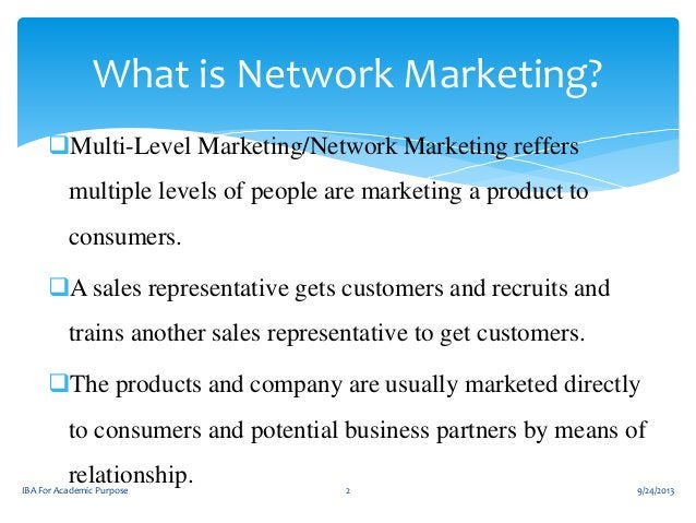 What is Network Marketing? Multi-Level Marketing/Network Marketing reffers  multiple levels of people are marketing a pro...