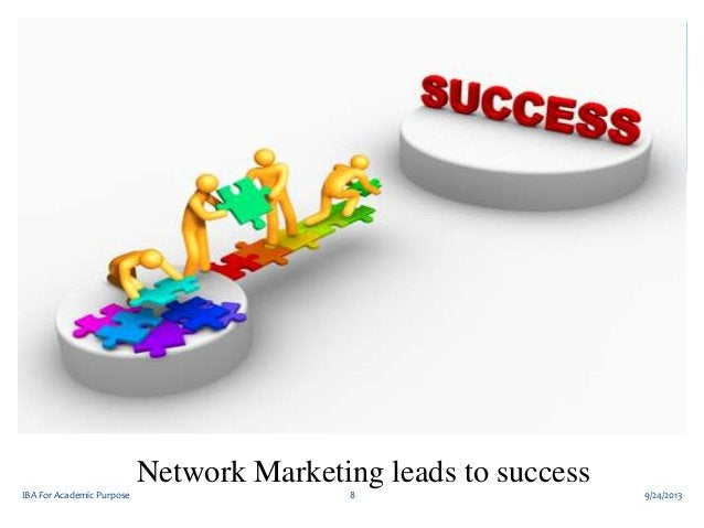 Network Marketing leads to success IBA For Academic Purpose  8  9/24/2013