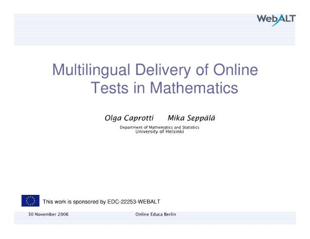 ~'»! e94LT  Multilingual Delivery of Online Tests in Ivrathematics  Olga Caprotti Mika Seppéiléi  Depanment of Mathematics...