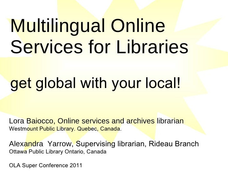 Multilingual Online Services for Libraries   get global with your local!   Lora Baiocco, Online services and archives libr...