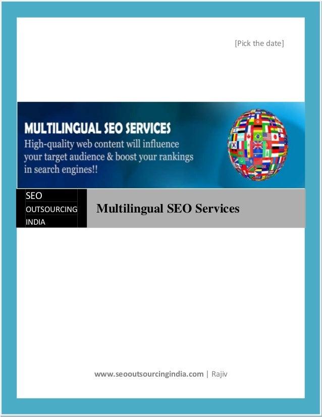 [Pick the date]SEOOUTSOURCING   Multilingual SEO ServicesINDIA              www.seooutsourcingindia.com | Rajiv