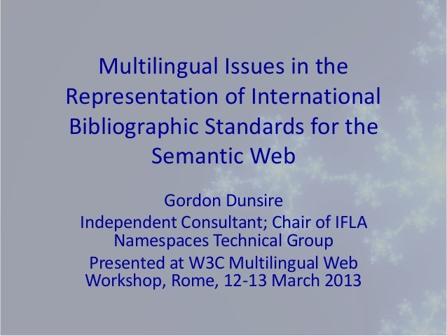 Multilingual Issues in theRepresentation of InternationalBibliographic Standards for the         Semantic Web           Go...