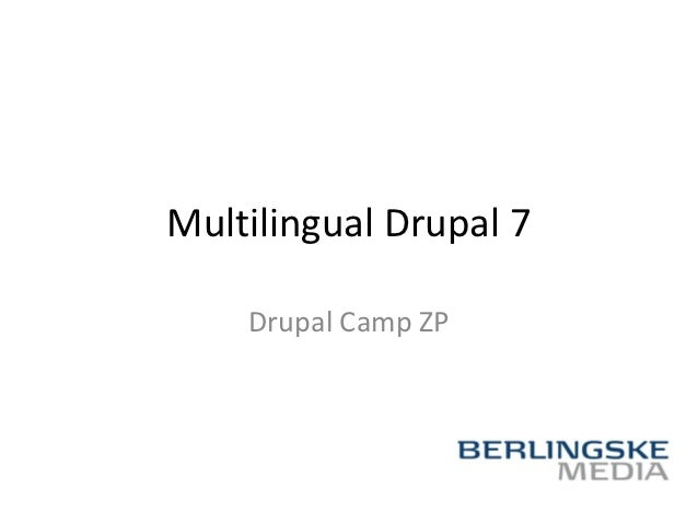 Multilingual Drupal 7    Drupal Camp ZP