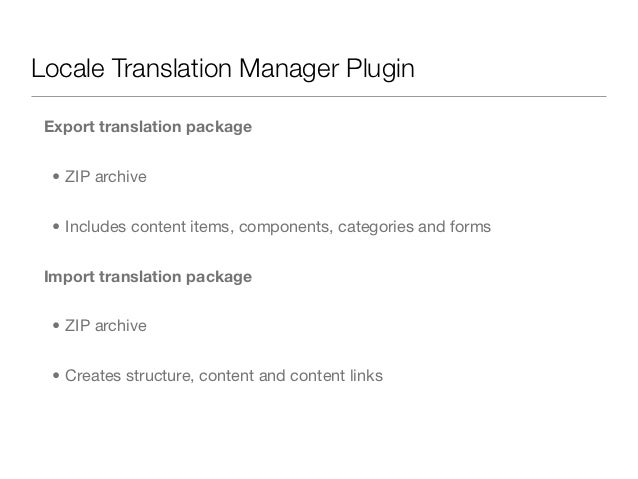 Locale Translation Manager Plugin Export translation package  • ZIP archive  • Includes content items, components, categor...