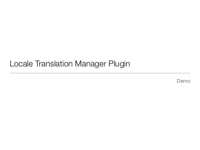 Locale Translation Manager Plugin                                    Demo