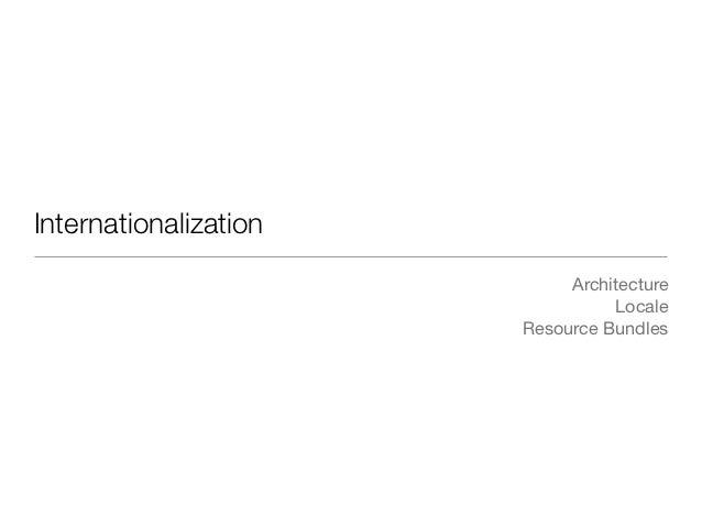 Internationalization                            Architecture                                 Locale                       ...