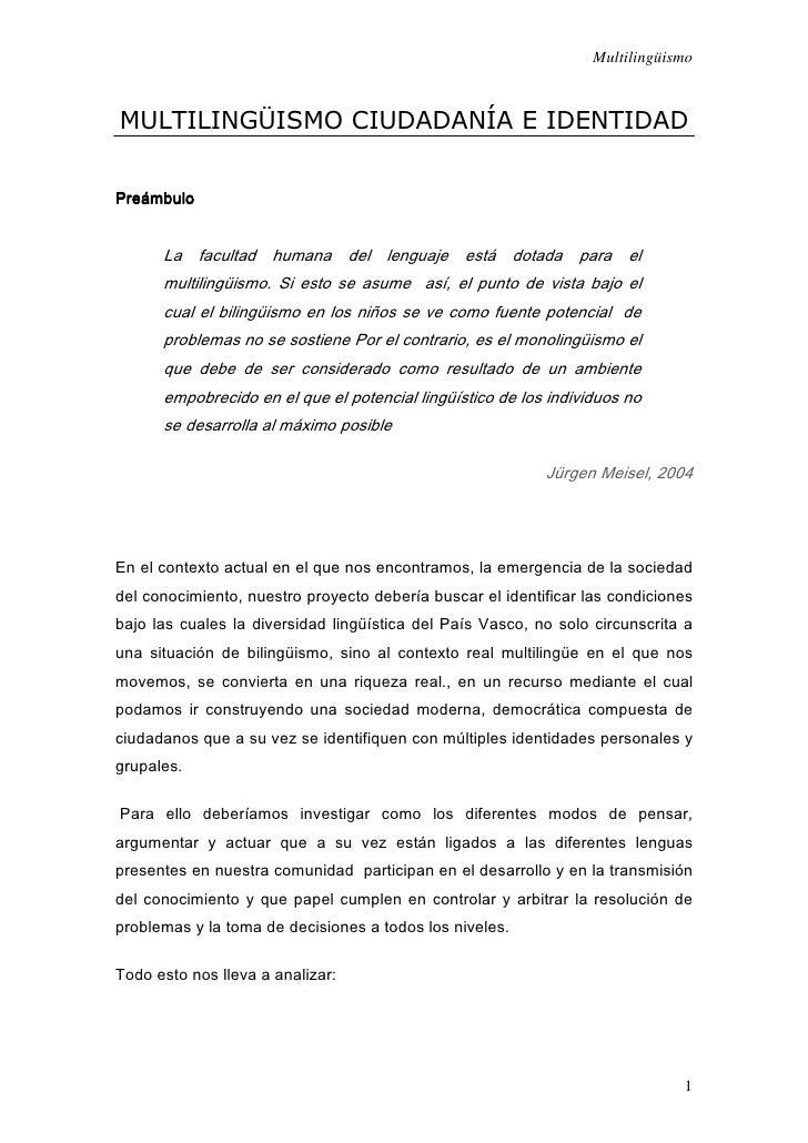 Multilingüismo    MULTILINGÜISMO CIUDADANÍA E IDENTIDAD   Preámbulo         La facultad humana del lenguaje está dotada pa...