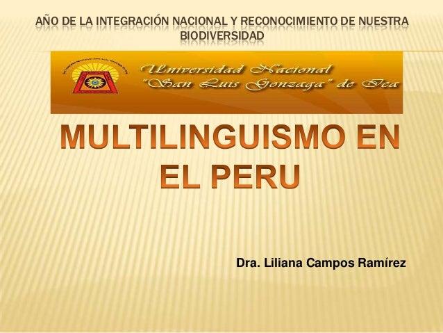AÑO DE LA INTEGRACIÓN NACIONAL Y RECONOCIMIENTO DE NUESTRA BIODIVERSIDAD  Dra. Liliana Campos Ramírez