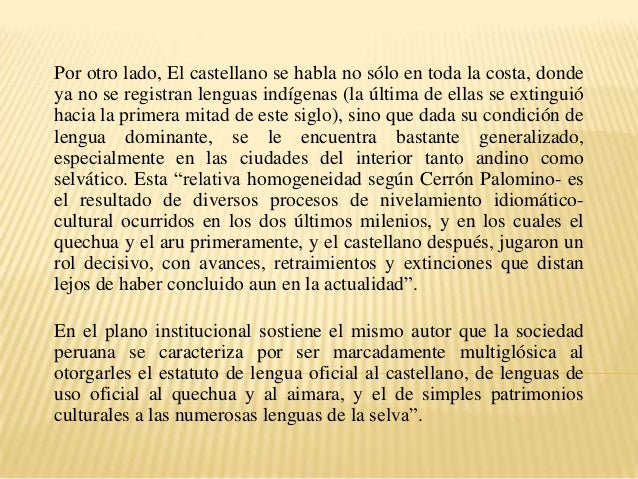 Por otro lado, El castellano se habla no sólo en toda la costa, donde ya no se registran lenguas indígenas (la última de e...