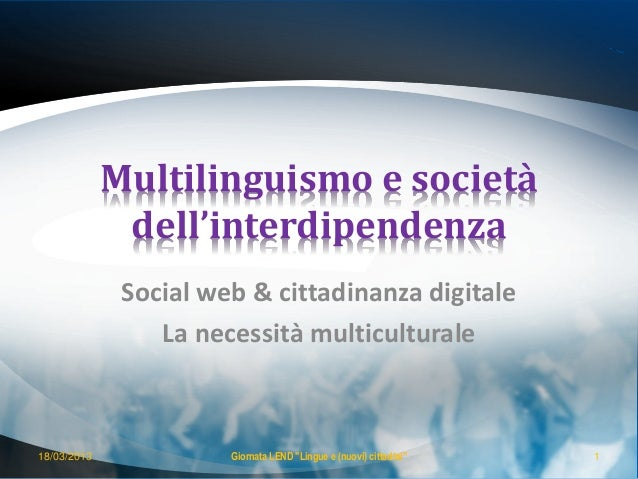 Multilinguismo e società              dell'interdipendenza              Social web & cittadinanza digitale                ...