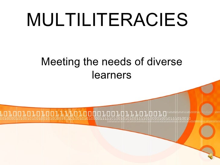MULTILITERACIES  Meeting the needs of diverse learners