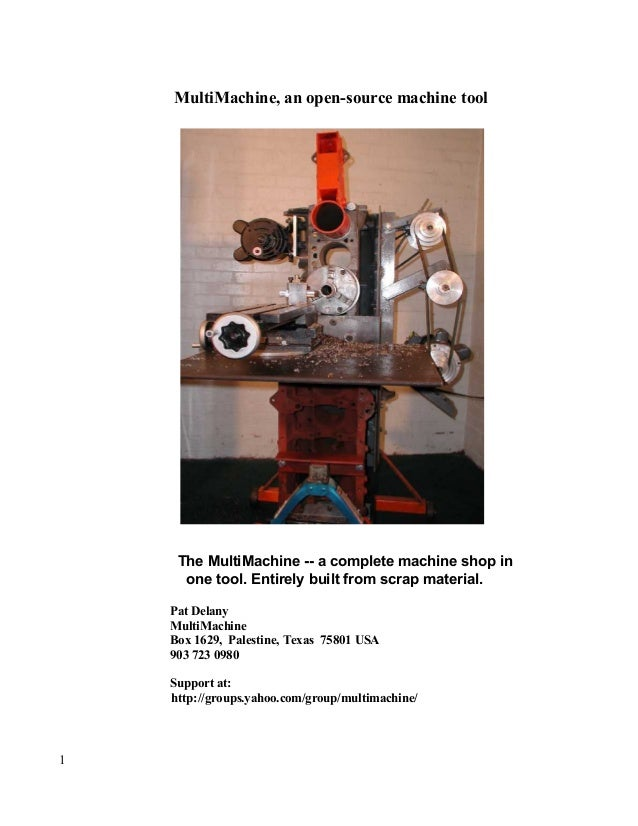 MultiMachine, an open-source machine tool The MultiMachine -- a complete machine shop in one tool. Entirely built from scr...