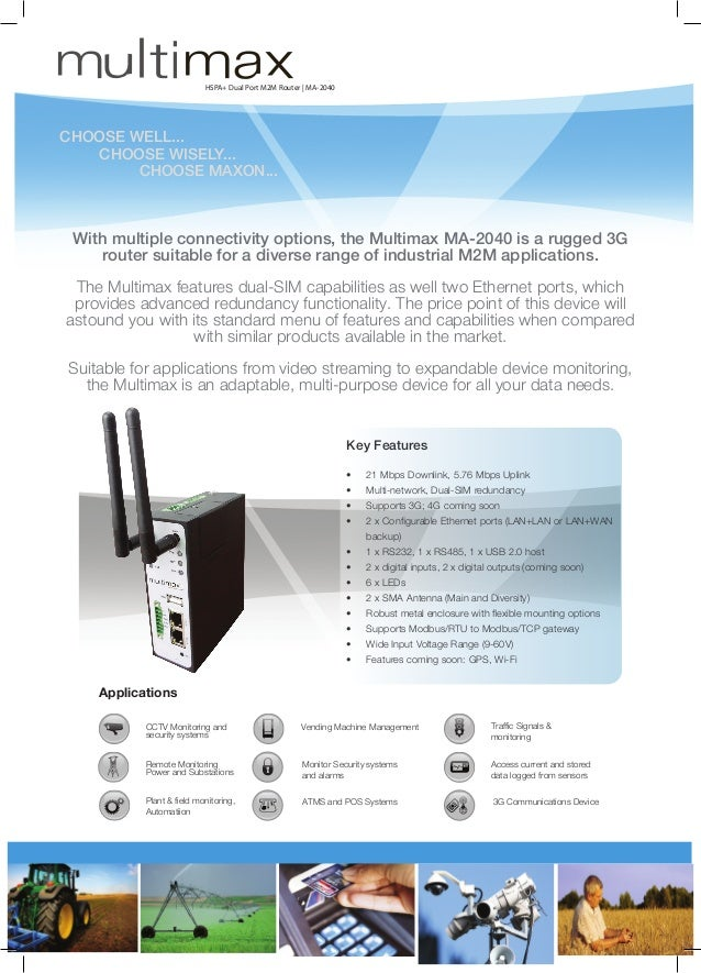 HSPA+ Dual Port M2M Router | MA-2040  CHOOSE WELL...  CHOOSE WISELY... CHOOSE MAXON...  With multiple connectivity opti...