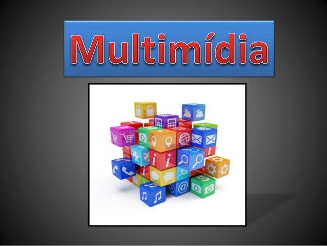 Conceito Multimédia é um termo que provém da língua inglesa e que se refere àquilo que utiliza vários meios em simultâneo ...
