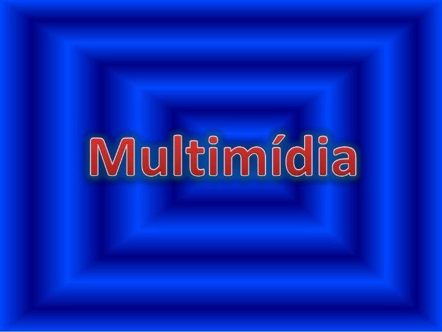 Alguns Conceitos  Uma das principais características dos computadores multimídia é a  capacidade de manipular os mais dive...