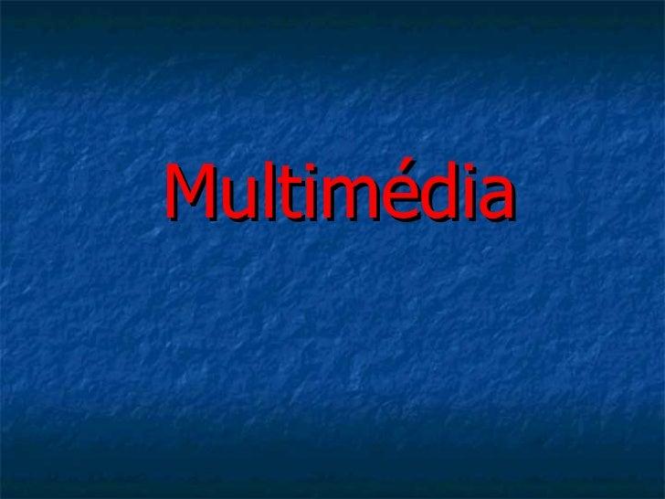 Multimédia