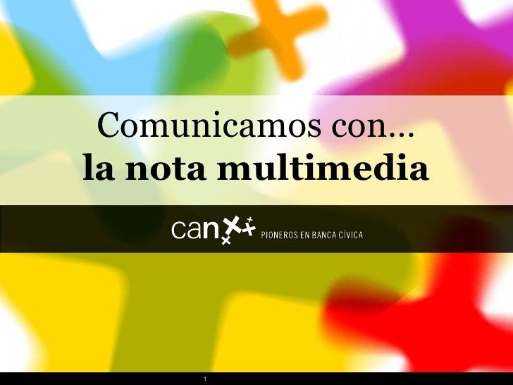 Comunicamos con… la nota multimedia