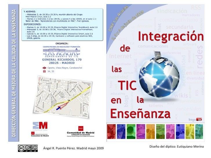 Ángel R. Puente Pérez. Madrid mayo 2009 Diseño del díptico: Eutiquiano Merino