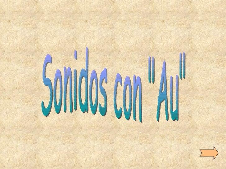 """Sonidos con """"Au"""""""