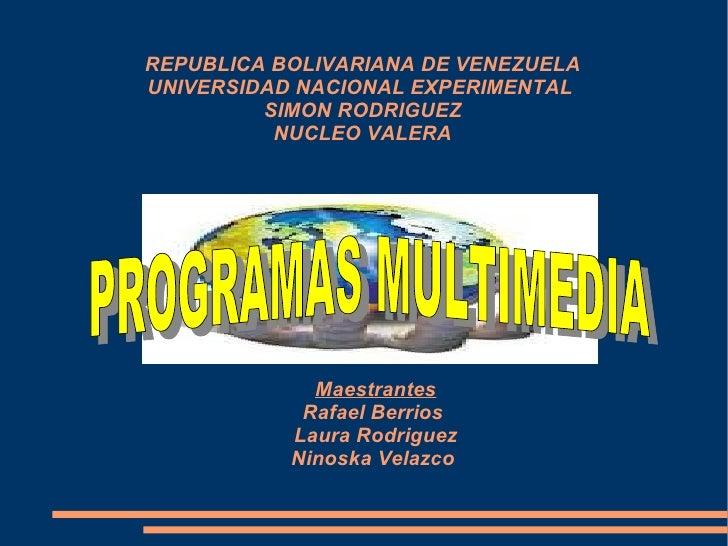 REPUBLICA BOLIVARIANA DE VENEZUELA UNIVERSIDAD NACIONAL EXPERIMENTAL  SIMON RODRIGUEZ NUCLEO VALERA Maestrantes Rafael Ber...