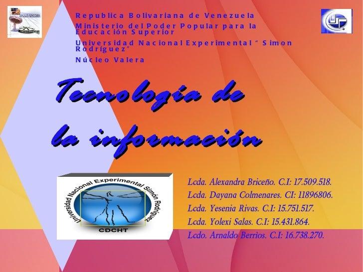Tecnología de  la información Republica Bolivariana de Venezuela Ministerio del Poder Popular para la Educación Superior U...