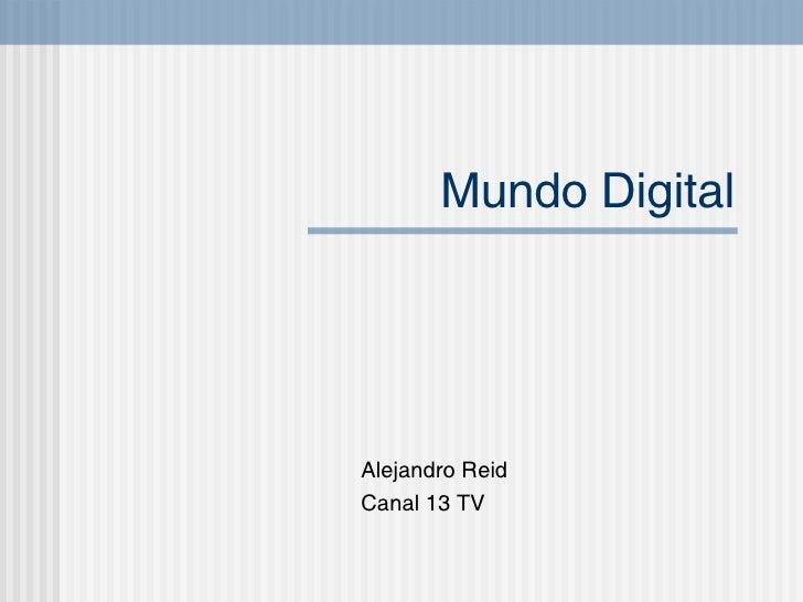 Mundo Digital Alejandro Reid Canal 13 TV