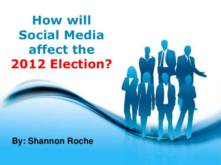 How will Social Media  affect the2012 Election?By: Shannon Roche              Free Powerpoint Templates                   ...