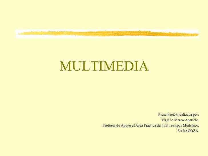 MULTIMEDIA                                        Presentación realizada por:                                          Vir...