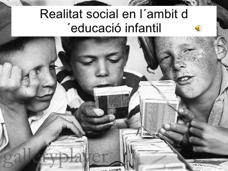 Realitat social en l´ambit d´educació infantil
