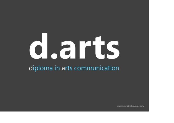 diploma in arts communication                                 www.artsmaths.blogspot.com