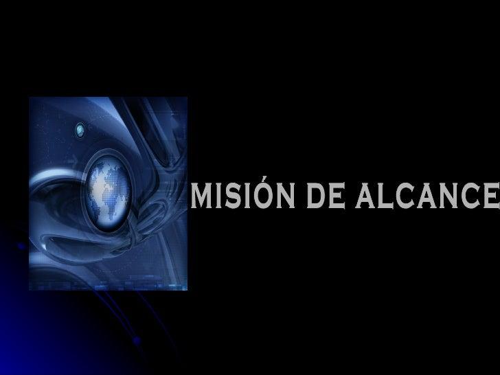 MISIÓN DE ALCANCE