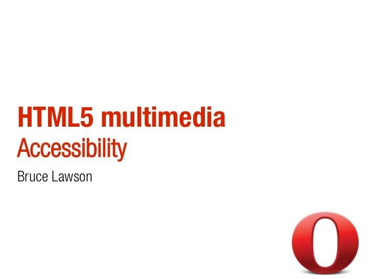 HTML5 multimediaAccessibilityBruce Lawson