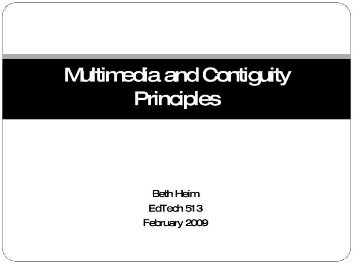 Beth Heim EdTech 513 February 2009 Multimedia and Contiguity Principles