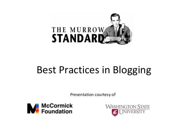 Best Practices in Blogging Presentation courtesy of