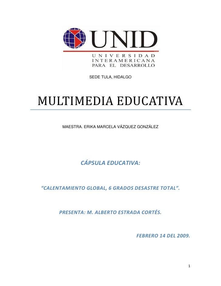 """SEDE TULA, HIDALGOMULTIMEDIA EDUCATIVA       MAESTRA. ERIKA MARCELA VÁZQUEZ GONZÁLEZ              CÁPSULA EDUCATIVA:""""CALEN..."""