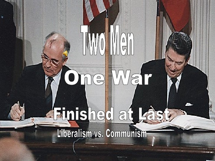 Two Men One War Finished at Last Liberalism vs. Communism