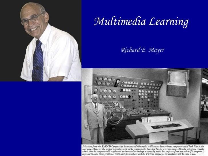 Multimedia Learning Richard E. Mayer