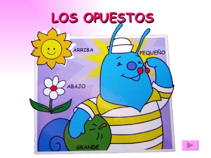 LOS OPUESTOS