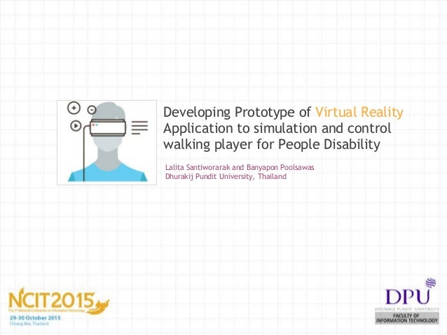 Developing Prototype of Virtual Reality Application to simulation and control walking player for People Disability Lalita ...